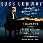 Russ Conway Nobody Wants To Be Forgotten