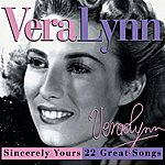 Vera Lynn Sincerely Yours: 22 Great Songs