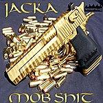 The Jacka Mob Shit (Single)