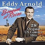 Eddy Arnold Bouquet Of Roses - 28 Original Hits