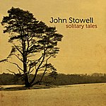 John Stowell Solitary Tales