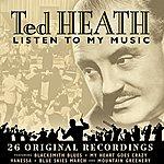 Ted Heath Listen To My Music