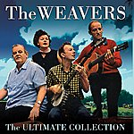 The Weavers The Ultimate Collection