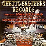 Ghetto Brothers Down South Mud (Chopped & Screwed)