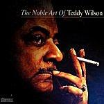 Teddy Wilson The Noble Art Of Teddy Wilson