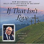 George Beverly Shea If That Isn't Love