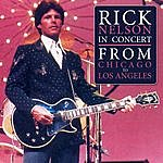 Rick Nelson Rick Nelson In Concert - From Chicago To LA