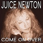 Juice Newton Come On Over