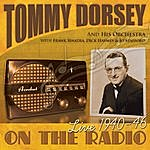 Tommy Dorsey & His Orchestra On The Radio