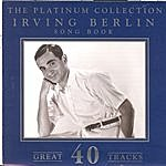 Irving Berlin The Platinum Collection: Irving Berlin - Song Book