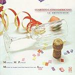 Cuarteto Latinoamericano Manuel M. Ponce: Música Para Instrumentos De Arco