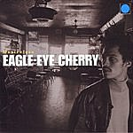 Eagle-Eye Cherry Desireless