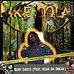 Ike Dola Baby Cakes (Feat. Keak Da Sneak)