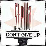Stella Don`t Give Up