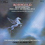 Gerd Albrecht Erich Wolfgang Korngold: Sinfonietta for Large Orchestra, Op. 5