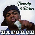 Da Force Poverty & Riches