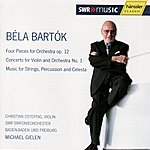 Michael Gielen Béla Bartók: Four Pieces For Orchestra Op. 12 / Concerto For Violin And Orchestra No. 1