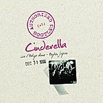 Cinderella Authorized Bootleg: Live/Tokyo Dome - Tokyo, Japan Dec 31, 1990