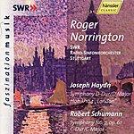 Sir Roger Norrington Joseph Haydn: Symphony No. 104 / Robert Schumann: Symphony No. 2