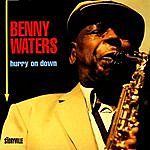 Benny Waters Hurry On Down