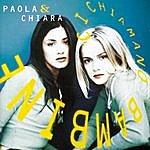 Paola & Chiara Ci Chiamano Bambine