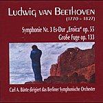 Berliner Symphoniker Ludwig van Beethoven: Symphonie Nr. 3, Es-Dur, op. 55 - Grosse Fuge, op. 133