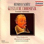 Tölzer Knabenchor Heinrich Schütz: Geistliche Chormusik