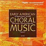 His Majestie's Clerkes Early American Choral Music Vol. 1: Anthems And Fuging Tunes By William Billings