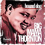 Big Mama Thornton Hound Dog / The Peacock Recordings