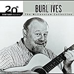 Burl Ives 20th Century Masters :The Millennium Collection: Best Of Burl Ives