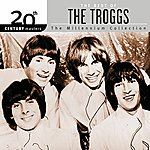 The Troggs The Best Of The Troggs 20th Century Masters The Millennium Collection