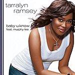 Tarralyn Ramsey Baby U Know