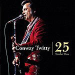 Conway Twitty 25 #1s