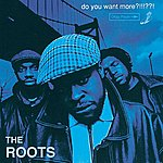 The Roots Do You Want More?!!!??! (Explicit Version)