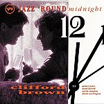 Clifford Brown Jazz 'Round Midnight: Clifford Brown