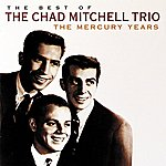 Chad Mitchell Trio The Best Of The Chad Mitchell Trio
