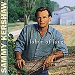 Sammy Kershaw Labor Of Love