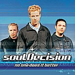 Soul Decision No One Does It Better