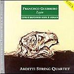 Arditti String Quartet Francisco Guerrero: Zayin