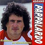 Adriano Pappalardo Ricomincio Da Ricominciamo