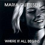 Maria Guttesen Where I All Begins
