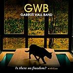 Garrett Wall Is There No Freedom?
