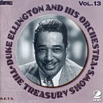 Duke Ellington & His Orchestra Treasury Shows Vol. 13