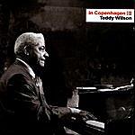 Teddy Wilson In Copenhagen - Teddy Wilson