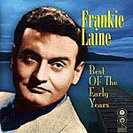 Frankie Laine Best Of The Early Years