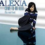 Alexia Come Tu Mi Vuoi (You Need Love)(2-Track Single)