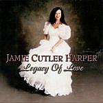 Jamie Cutler Harper Legacy Of Love