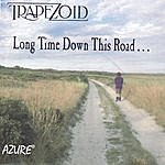 Trapezoid Long Time Down This Road