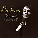 Barbara Dis, Quand Reviendras-Tu ?