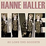 Hanne Haller So Long Und Goodbye: Live